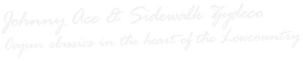 Johnny Ace & Sidewalk Zydeco | Cajun Classics in the Heart of the Lowcountry